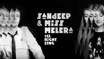MISS MELERA & SANDEEP ALL NIGHT LONG  – Chicago Social Club 11 maart